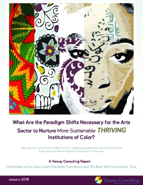 What Are the Paradigm Shifts Necessary for the Arts Sector to Nurture THRIVING Institutions of Color?