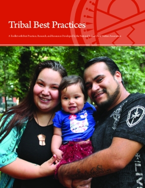 Tribal Best Practices - A Toolkit with Best Practices, Research, and Resources Developed by the National Indian Child Welfare Association