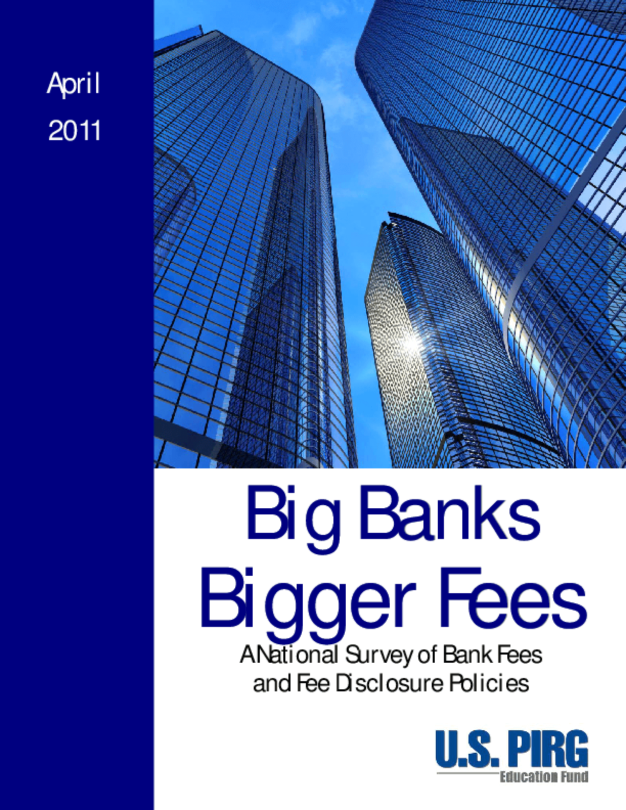 Big Banks, Bigger Fees: A National Survey of Bank Fees and Fee Disclosure Policies