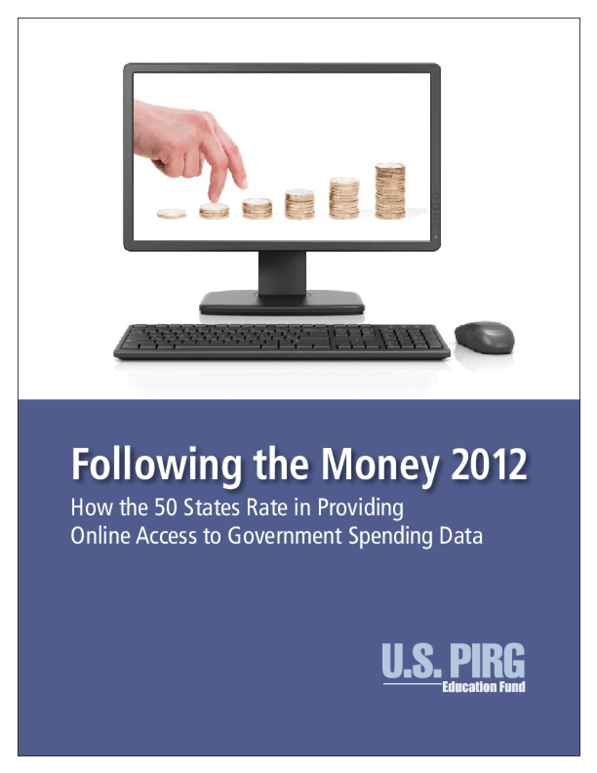 Following the Money 2012: How the 50 States Rate in Providing Online Access to Government Spending Data