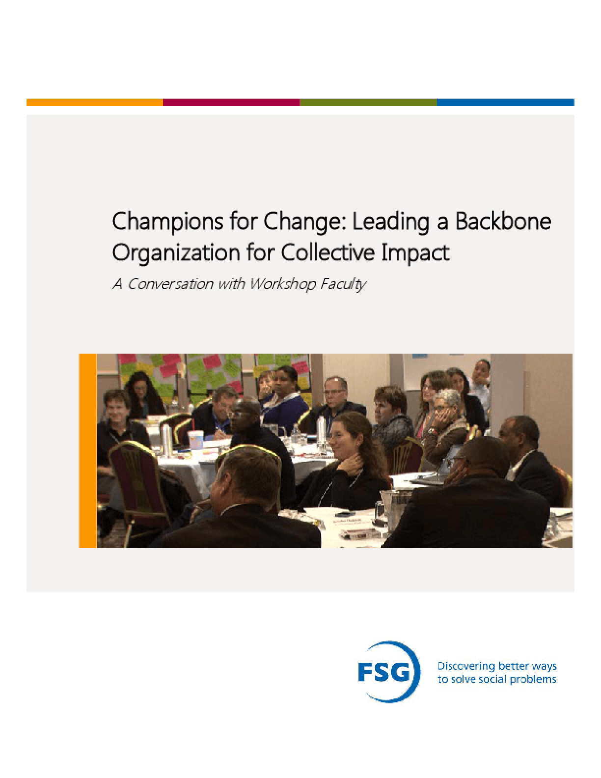 Champions for Change: Leading a Backbone Organization for Collective Impact - A Conversation with Workshop Faculty
