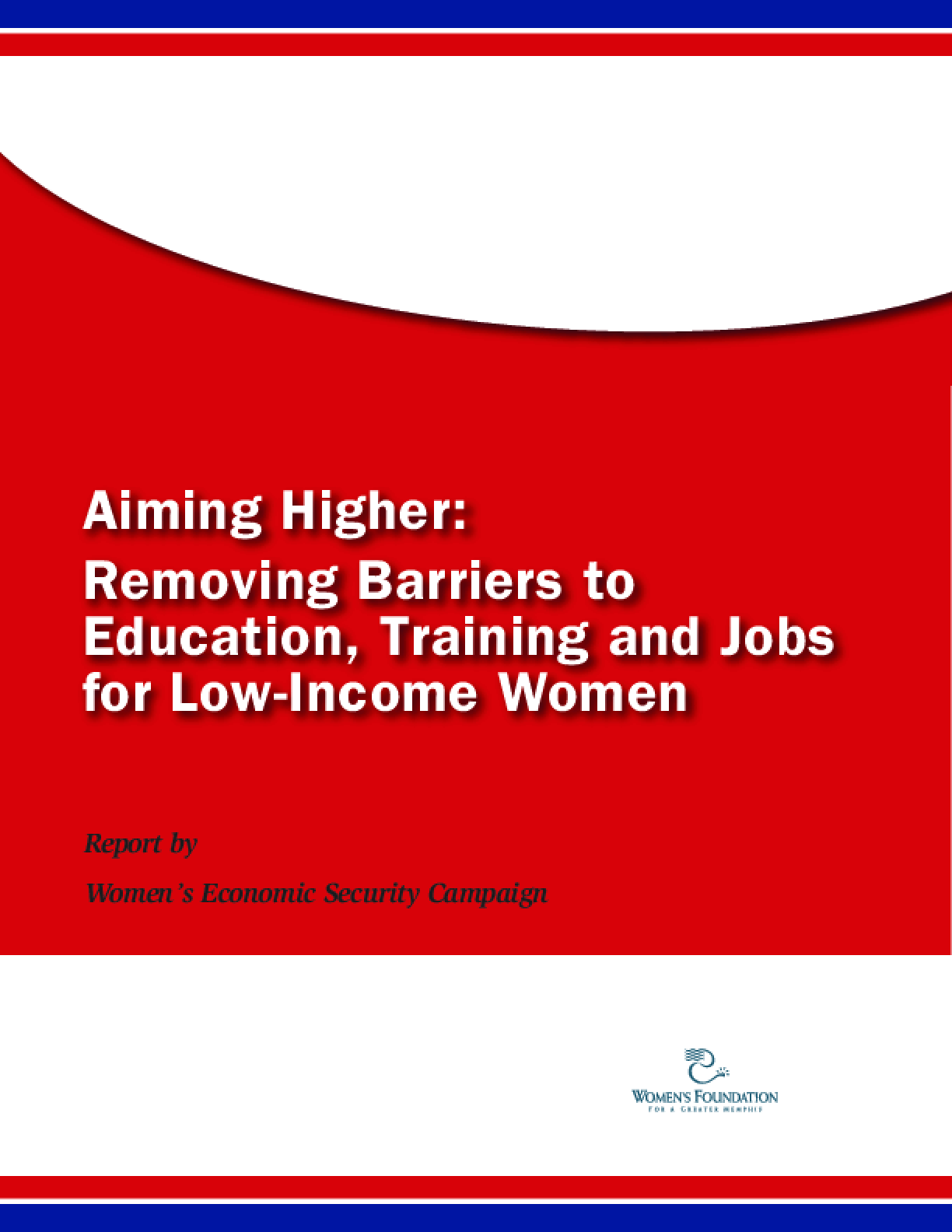 Aiming Higher: Removing Barriers to Education, Training and Jobs for Low-Income Women