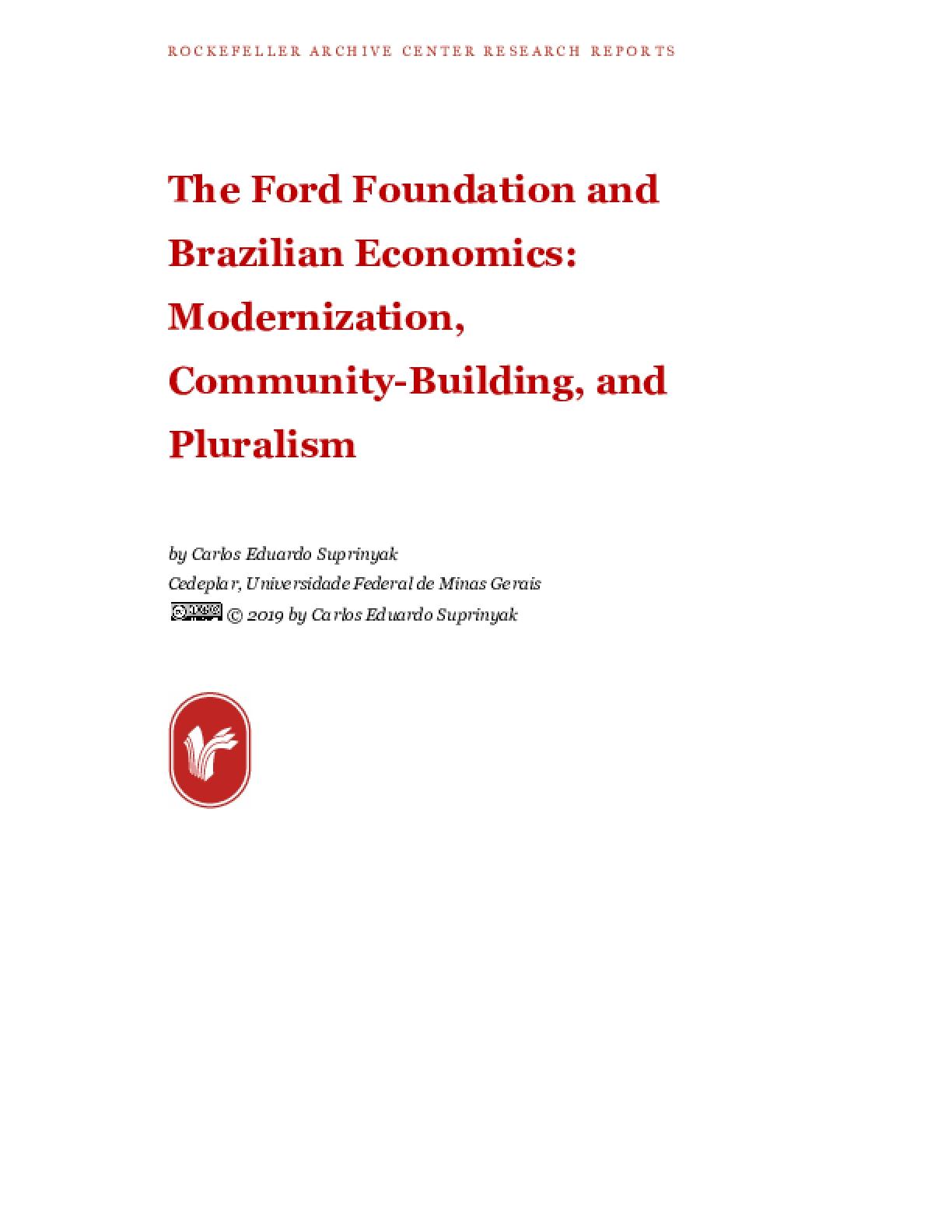 The Ford Foundation and Brazilian Economics: Modernization, Community-Building, and Pluralism