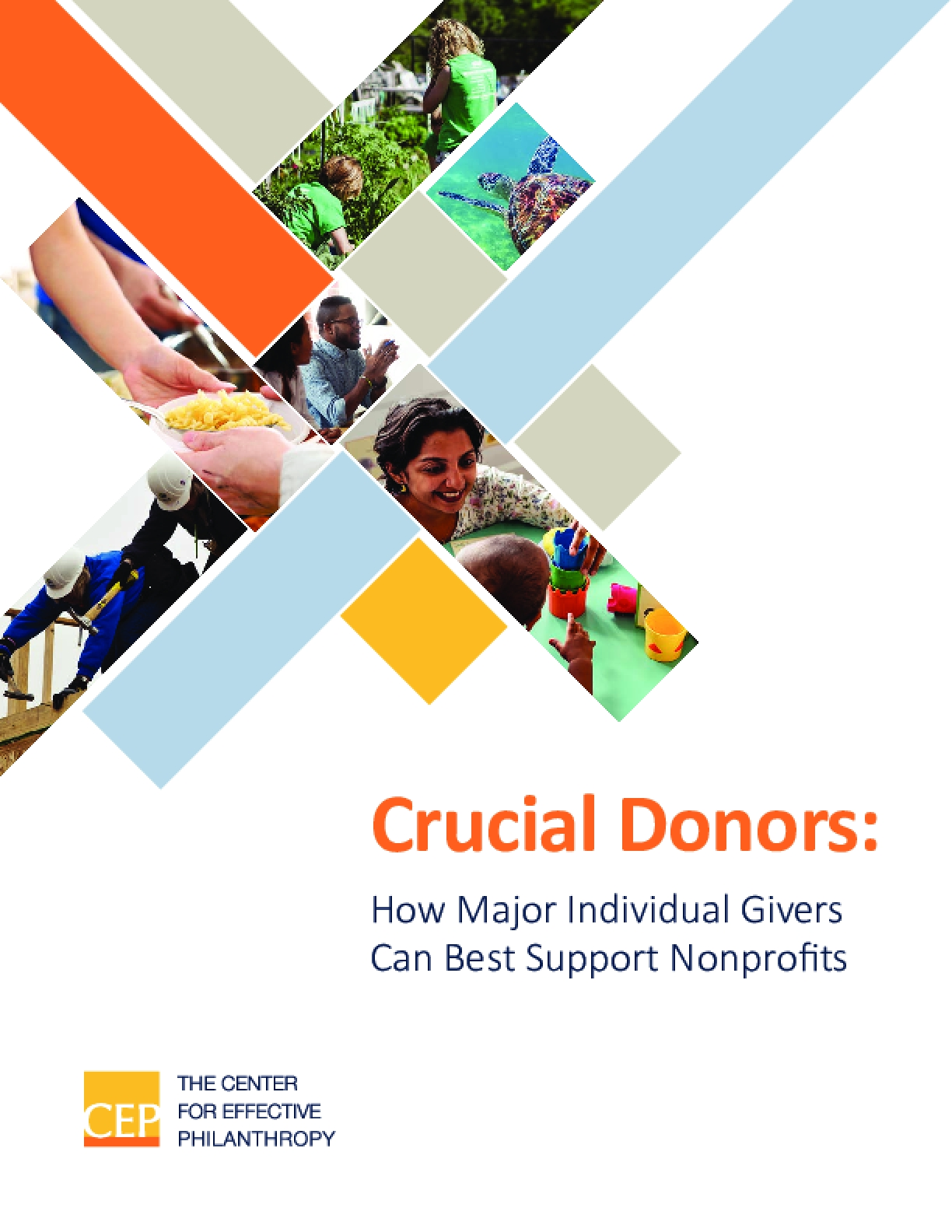 Crucial Donors: How Major Individual Givers Can Best Support Nonprofits