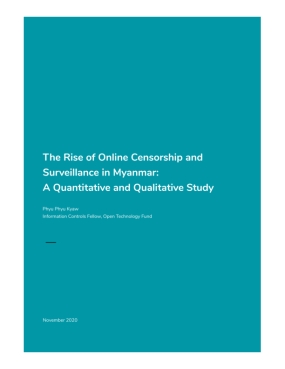 The Rise of Online Censorship and Surveillance in Myanmar: A Quantitative and Qualitative Study