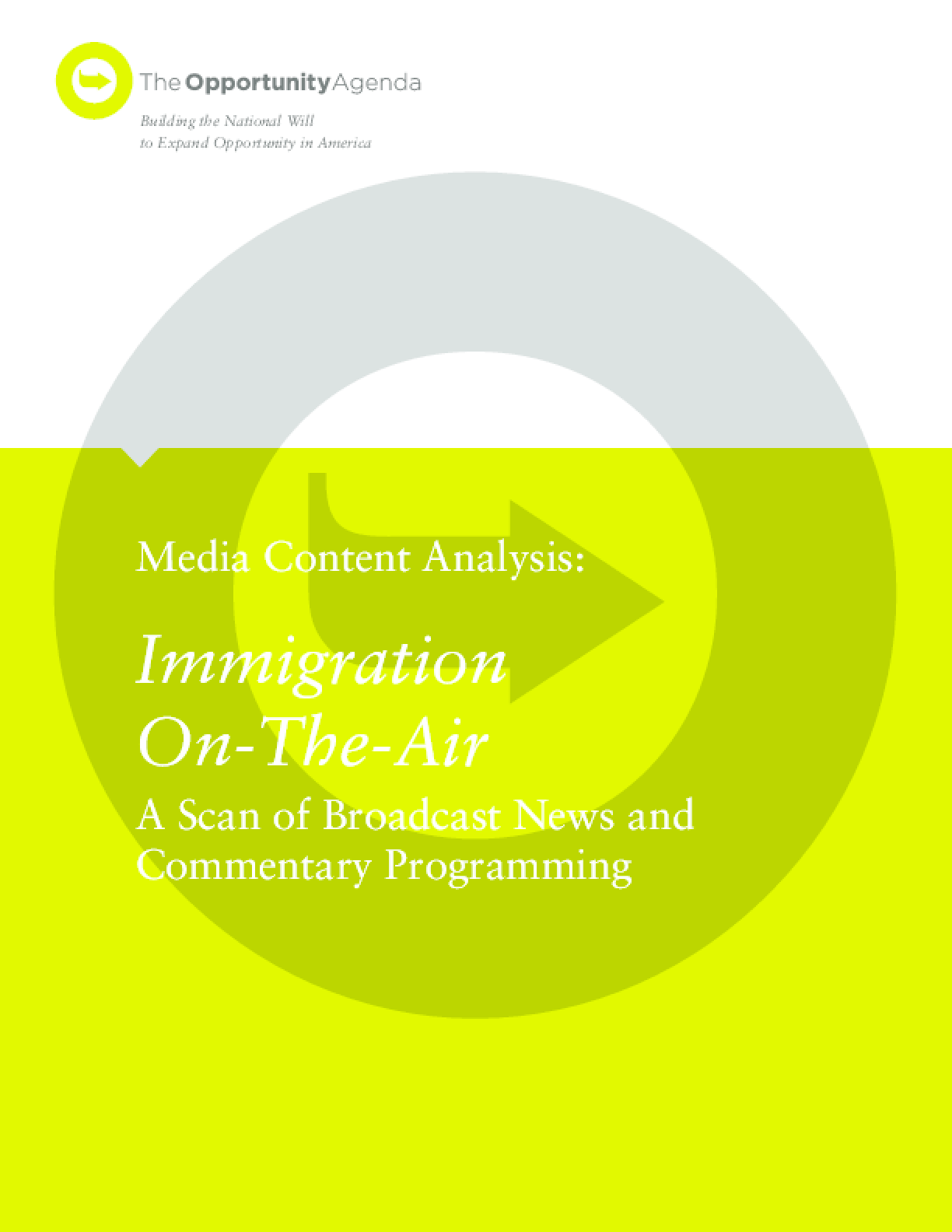 Immigration On-The-Air: A Scan of Broadcast News and Commentary Programming